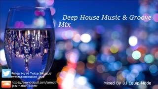 Deep House Music & Groove Mix