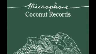 Repeat youtube video Microphone - Coconut Records