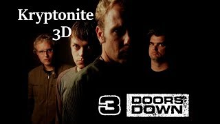 Baixar (3D Audio) Kryptonite  - 3 Doors Down