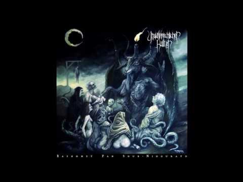 Unaussprechlichen kulten - Baphomet pan shub niggurath (Full Album)
