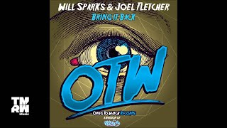 Will Sparks & Joel Fletcher - Bring it Back (Teaser)