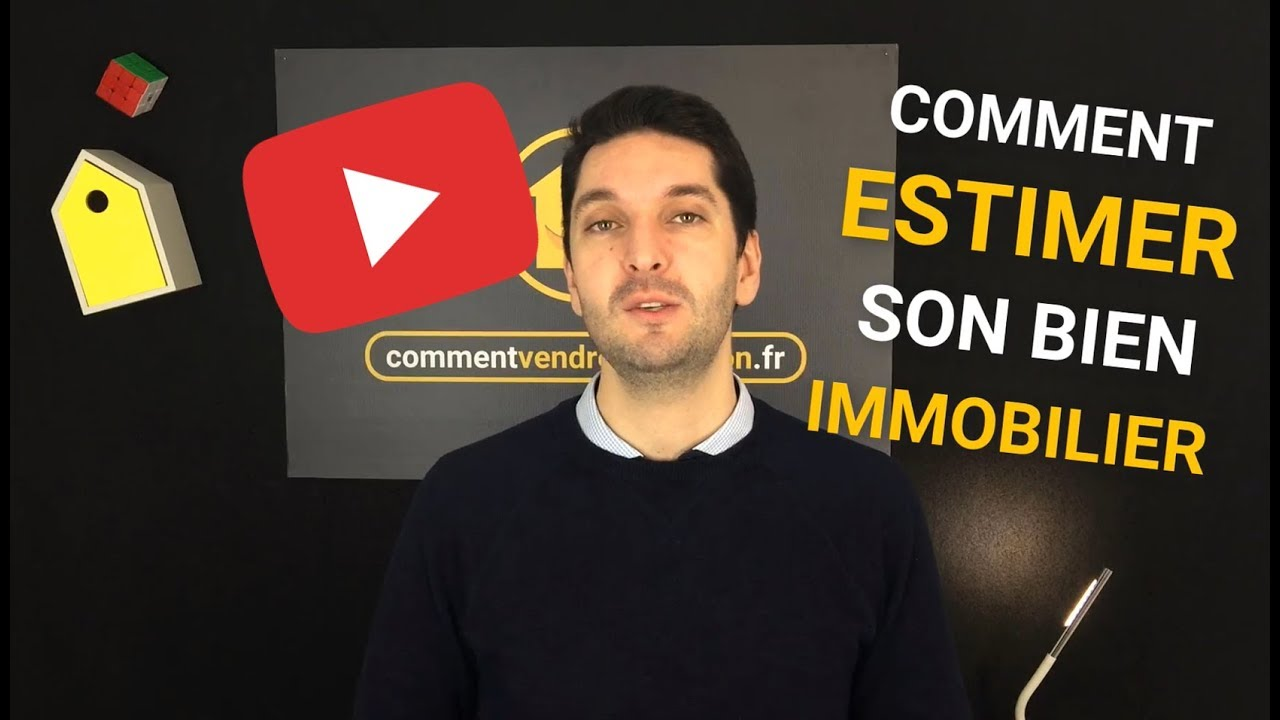 coach immobilier comment estimer son bien immobilier youtube