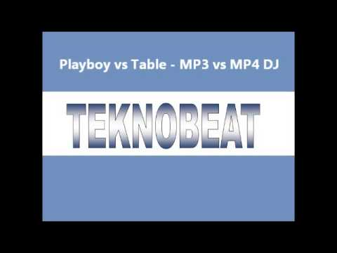 Playboy vs Table - MP3 vs MP4 DJ