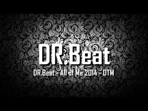 DR.Beat - All of Me 2014 - DTM