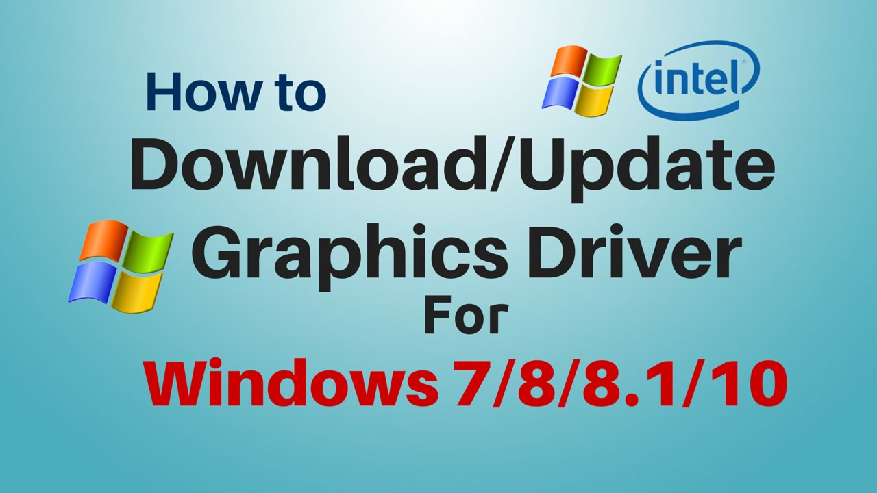 How to update/download your graphics driver in windows 7/8. 1/10.