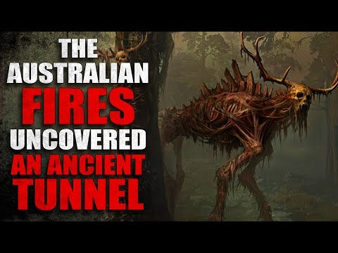 """""""The Australian Fires Uncovered an Ancient Tunnel"""" Creepypasta"""
