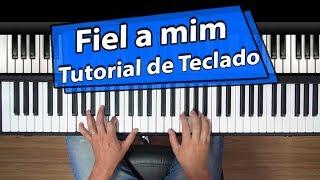 Fiel a mim - Eyshila - Tutorial de teclado & piano