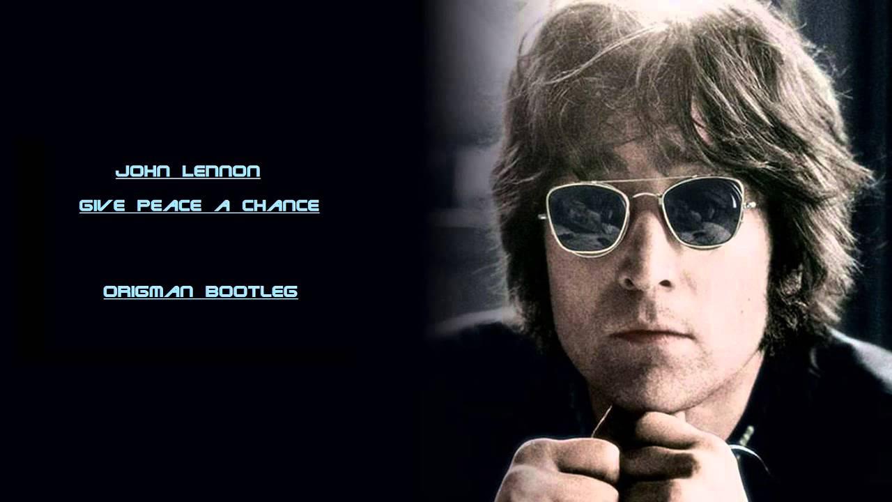 John Lennon Give Peace A Chance Origman Bootleg 2013 Youtube