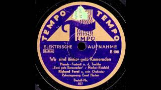Wir sind immer gute Kameraden / Richard Forst & Orchester, Gesang: Ernst Harten