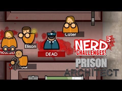 Nerd³ Challenges! I Predict a Riot! - Prison Architect