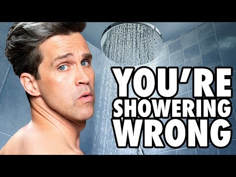 You're Showering Wrong