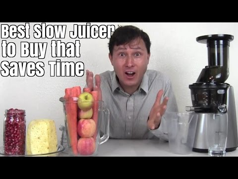 Best Slow Juicer to Buy that Saves Time