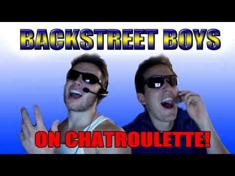Backstreet Boys Return - TO CHATROULETTE!
