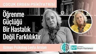 Öğrenme Güçlüğü Bir Hastalık Değil Farklılıktır-Uzman Psikolog Leyla Arslan