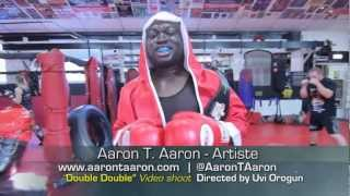 Aaron T. Aaron - Double Double (Behind the Scenes)