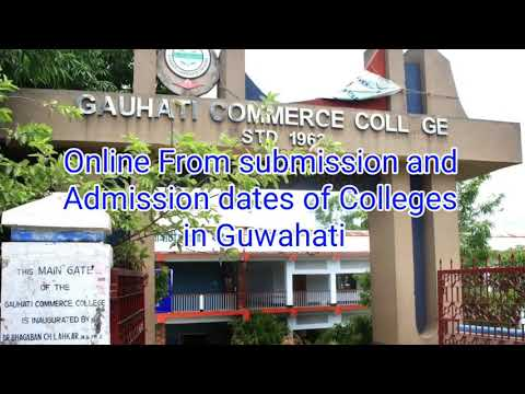 Online Form submission and Admission Dates of Top Colleges in Guwahati