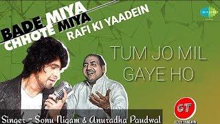 Tum Jo Mil Gaye Ho- Sonu Nigam & Anuradha Paudwal -Rafi Ki Yaadein