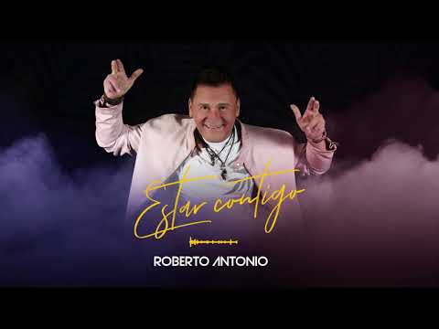 Roberto Antonio - Estar Contigo (audio)