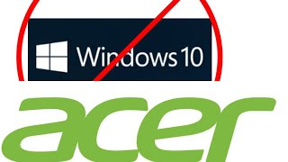 How to Delete Remove WINDOWS 10 on Acer Aspire Laptops & get OLD OS 7 8 Back 5349 5517 4520 5253