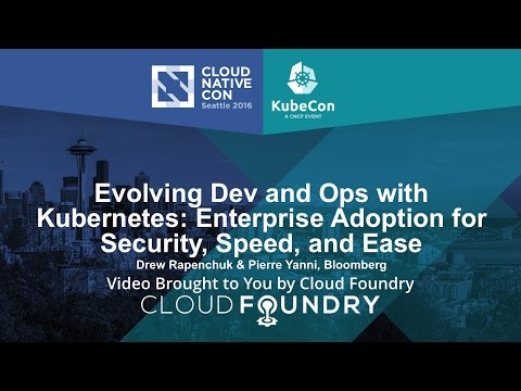 Evolving Dev and Ops with Kubernetes: Enterprise Adoption for Security, Speed, and Ease