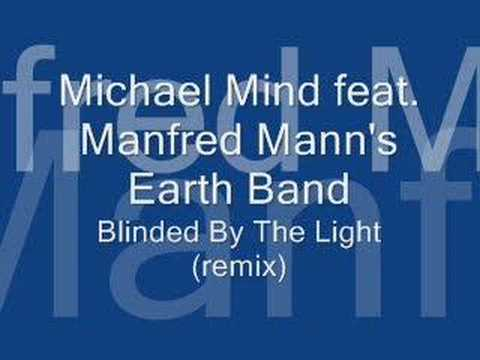 Michael Mind Feat. Manfred Mann's Earth Band-Blinded By The Light Remix!