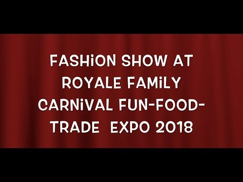 Fashion Show At Royale Family Carnival Fun Food Trade Expo 2018 | Saks Vlogs