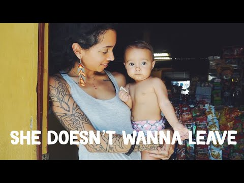 She doesn't wanna leave    El Salvador Vlog