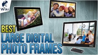8 Best Large Digital Photo Frames 2018