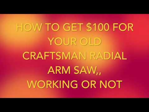 $100 For Your Craftsman Radial Arm Saw..