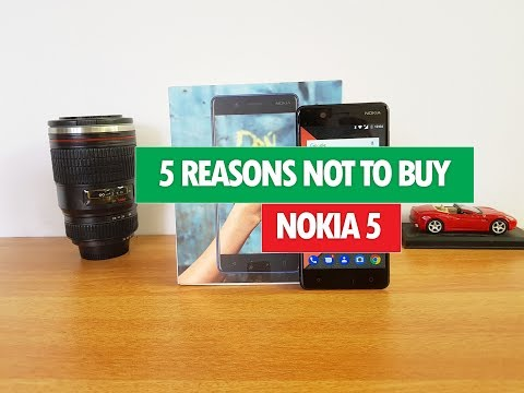 5 Reasons Not to Buy Nokia 5-  Problems/Issues