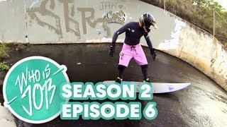 Who is JOB 3.0: Sewer Surfing with Poopies | S2E6(WATCH JOB'S NEW SEASON on Red Bull TV: http://win.gs/JOBPlaylist Watch things get dirty as Poopies faces his doom during the sewer surf session of the ..., 2013-08-02T18:01:02.000Z)