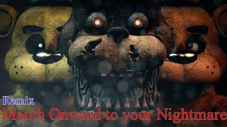 - SFM March Onward to your Nightmare Remix