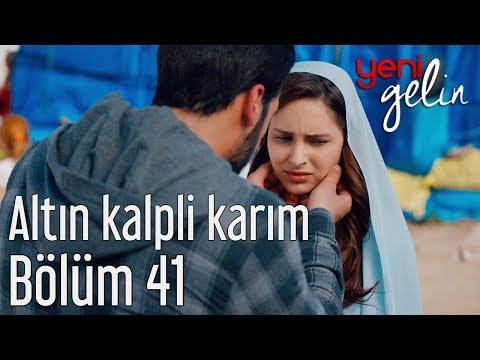 Yeni Gelin 41. Bölüm - Altın Kalpli Karım