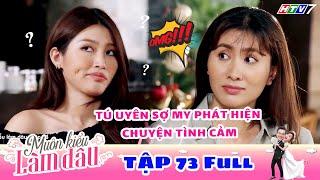 Muôn Kiểu Làm Dâu - Tập 73 Full | Phim Mẹ chồng nàng dâu -  Phim Việt Nam Mới Nhất 2019 - Phim HTV