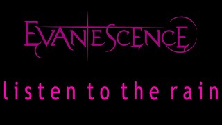 Evanescence Listen To The Rain Lyrics Origin Outtake