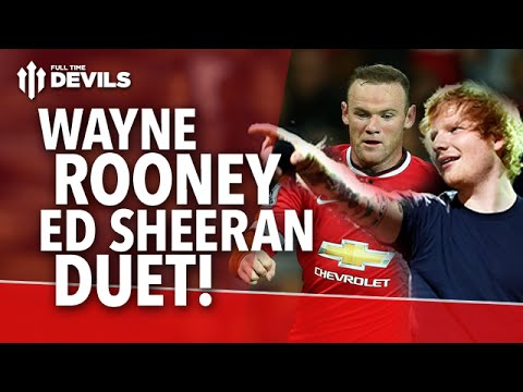 "Wayne Rooney and Ed Sheeran Duet ""Angels"" 