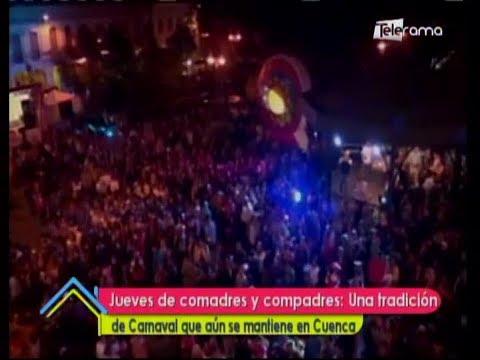 Jueves de comadres y compadres: Una tradición de carnaval que aún se mantiene en Cuenca