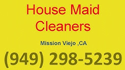 House Cleaning Services Mission Viejo ,CA  | (949) 298-5239 | House Maid Cleaners