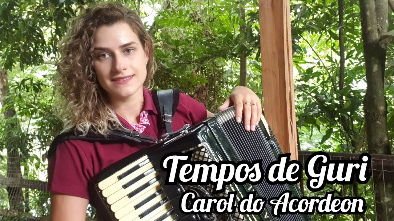 Carol do Acordeon - Tempos de Guri