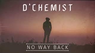 D'Chemist - No Way Back