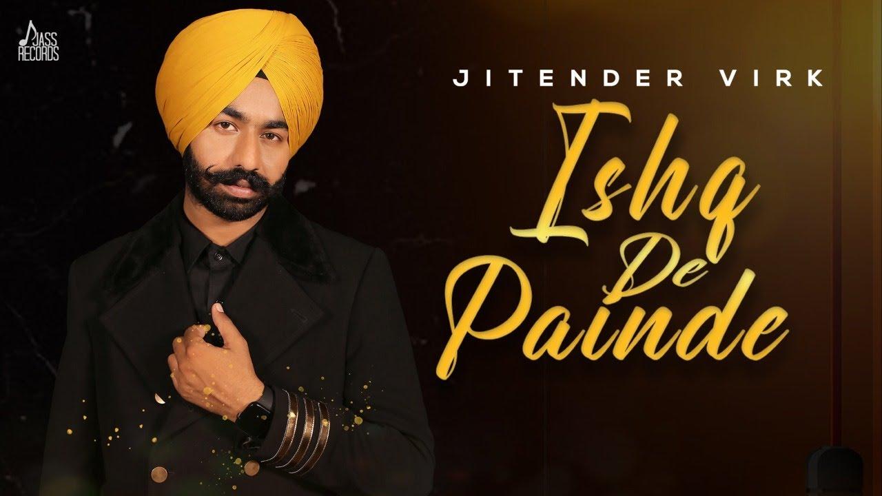 Ishq De Painde   Official Video   Jitender Virk   Bravo   Ballie Singh    New Punjabi Songs 2021
