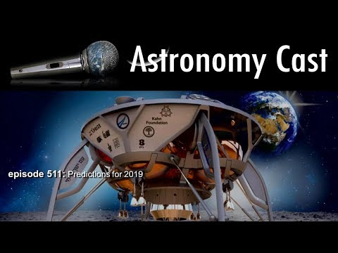 Astronomy Cast Ep. 511:  Predictions for 2019