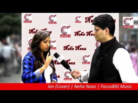 Neha Naaz talks to Capital1 about her latest hit song - Main tan vi pyar kardi