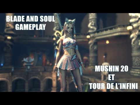 BLADE AND SOUL GAMEPLAY POURFENDEUR : MUSHIN 20 et TOUR de l'INFINI