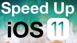 How to speed up iOS 11 iPhone iPad  iPod