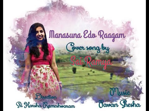 Manasuna edho Raagam | Enthavadu gani | Cover Song | Sai Ramya.
