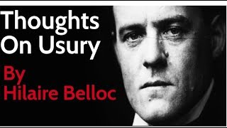 Hilaire Belloc: Thoughts On Usury
