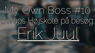 My Own Boss #10 - Erik Juul