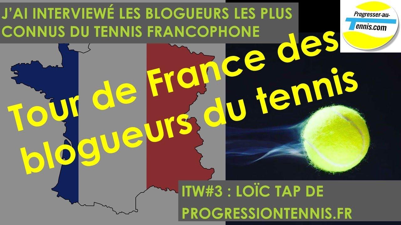 Progresser au tennis : ITW#3 Loïc Tap de progressiontennis.fr