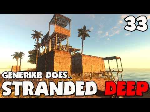 Stranded Deep Gameplay Ep 33 -